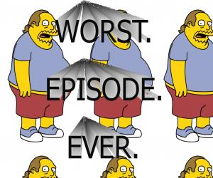 Worst Episode Ever
